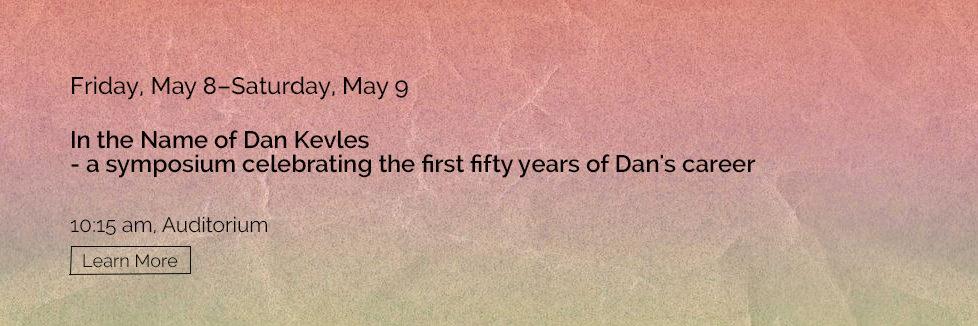 In the Name of Dan Kevles