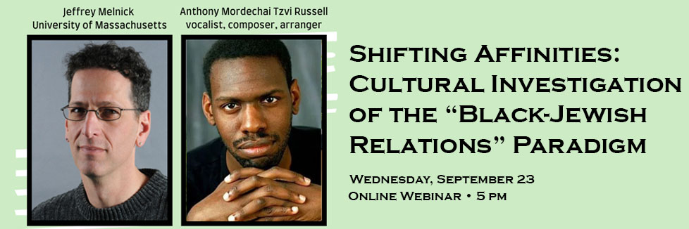 """Shifting Affinities: Cultural Investigation of the """"Black-Jewish Relations"""" Paradigm"""