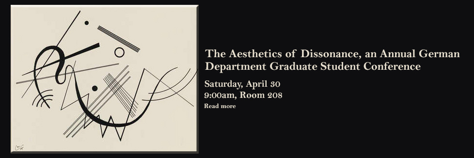 The Aesthetics of Dissonance, an Annual German Department Graduate Student Conference